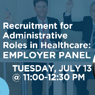 Recruitment for Administrative Roles in Healthcare: Employer Panel