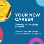 Your New Career – Session 2: Evaluate the Options