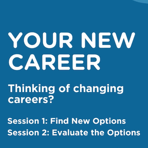 Your New Career – Session 1: Find New Options