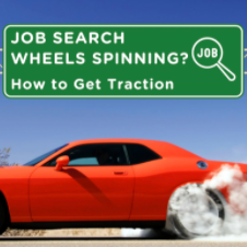Job Search Wheels Spinning? How to Get Traction